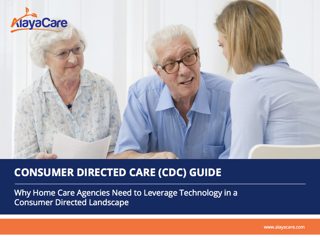 Consumer Directed Care (CDC) Guide Why Home Care Agencies Need to Leverage Technology in a Consumer Directed Landscape