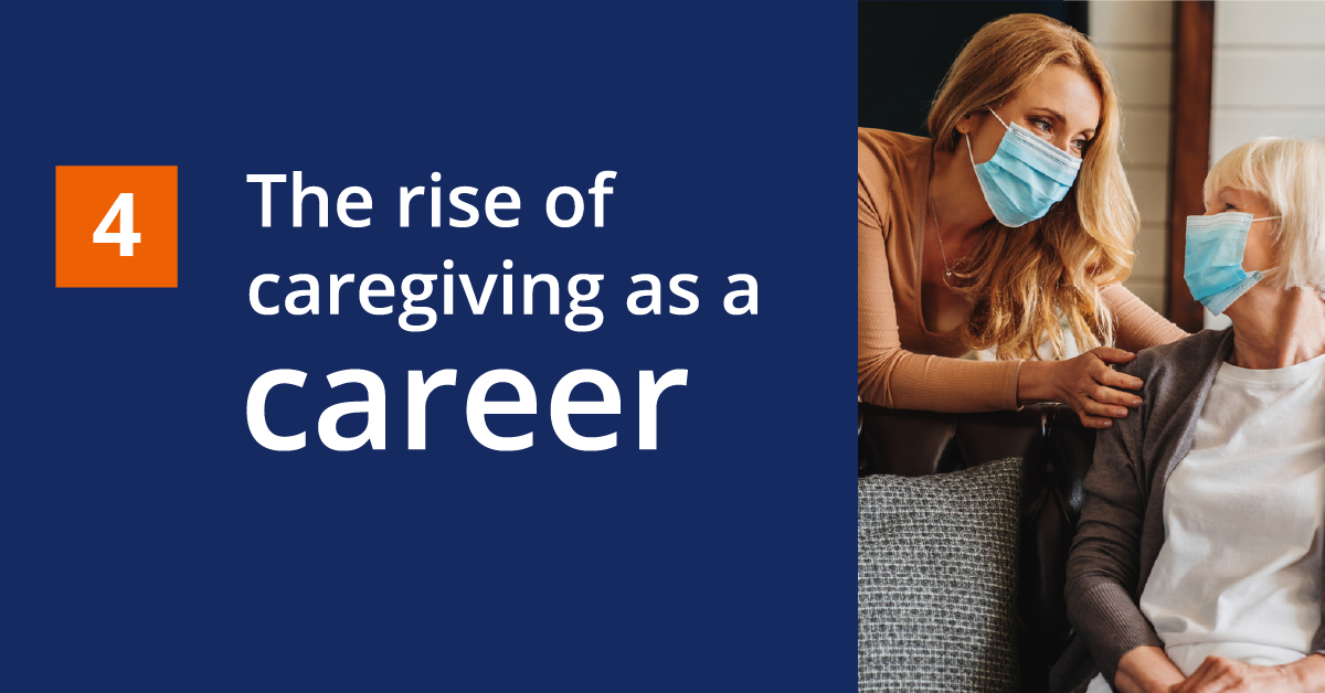 Prediction 4: The rise of caregiving as a career