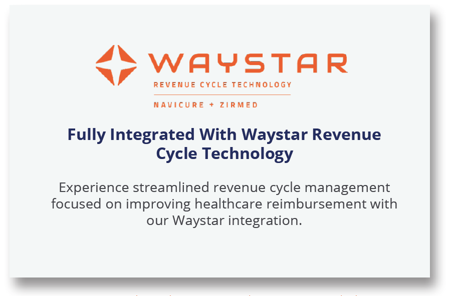 Fully integrated with waystar revenue cycle technology