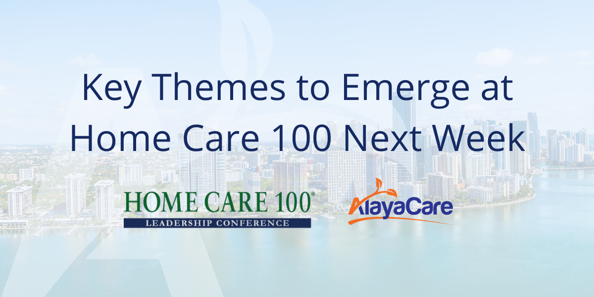 Key Themes to Emerge at Home Care 100 Next Week