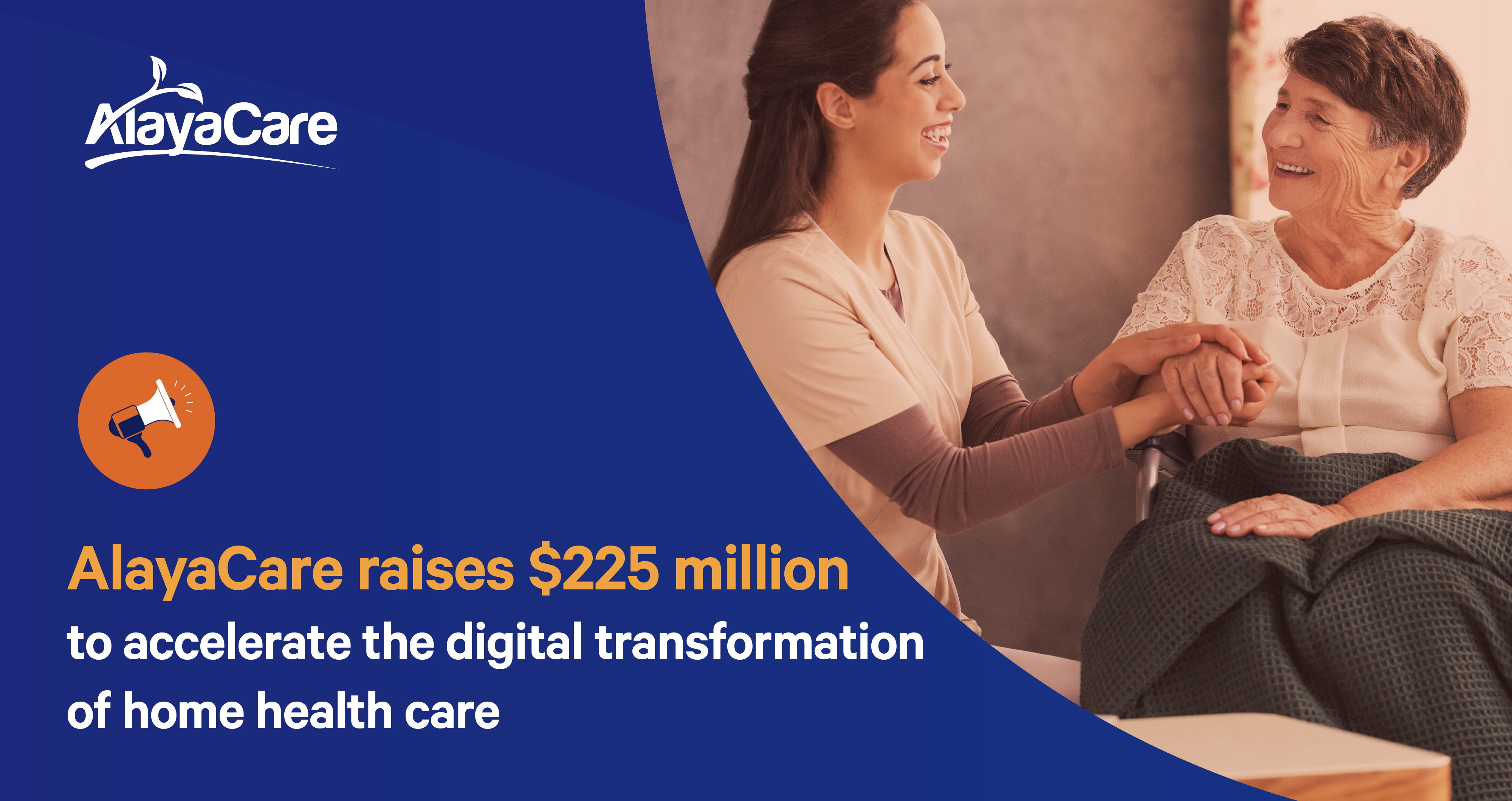 AlayaCare raises $225 million to accelerate the digital transformation of home health care
