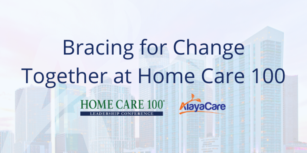 Bracing for Change Together at Home Care 100