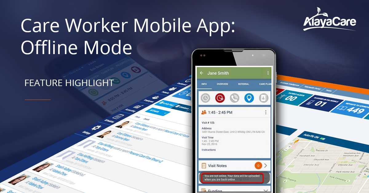 Offline Mode: AlayaCare's Care Worker Mobile App Supports Rural Areas and Limited Connectivity