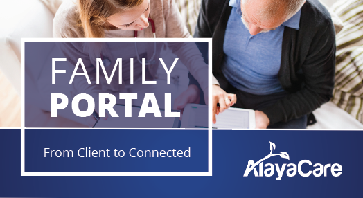 Family Portal: Keeping home care clients connected to their own care
