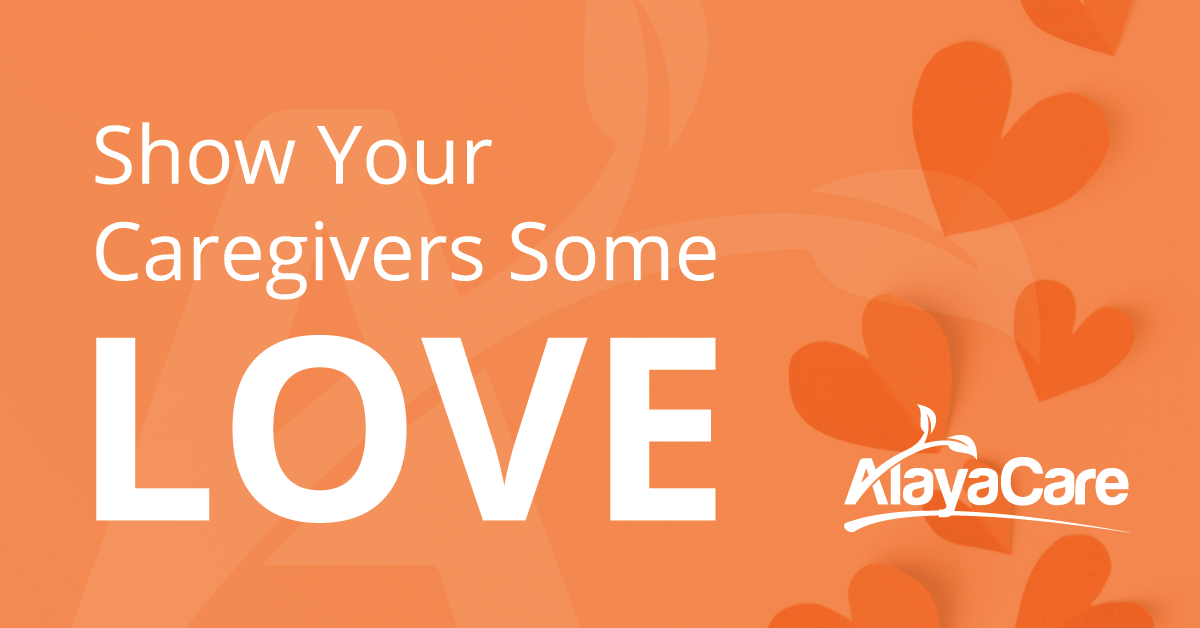 Show Your Caregivers Some Love this Valentine's Day (and Beyond)